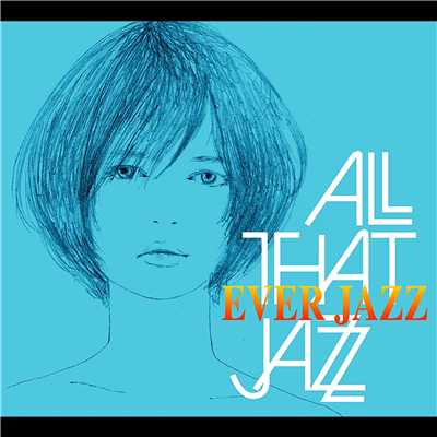 アルバム/EVER JAZZ/All That Jazz