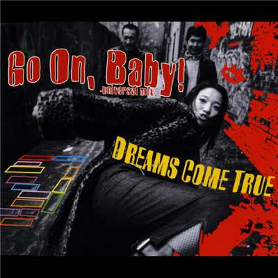 アルバム/Go On, Baby!/DREAMS COME TRUE