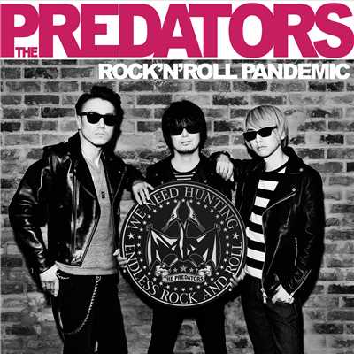 アルバム/ROCK'N'ROLL PANDEMIC/THE PREDATORS