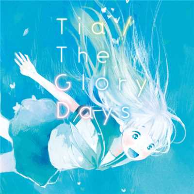 シングル/The Glory Days/Tia