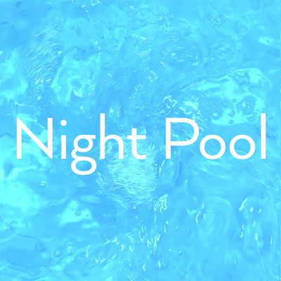 Night Pool/Naybe