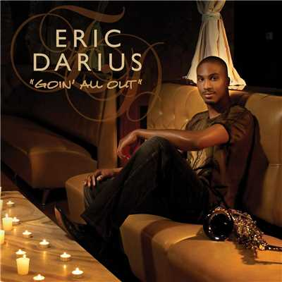 シングル/Goin' All Out (Radio Edit)/Eric Darius