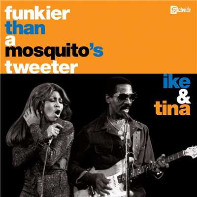 シングル/Funkier Than A Mosquita's Tweeter (2002 Digital Remaster)/Ike And Tina Turner