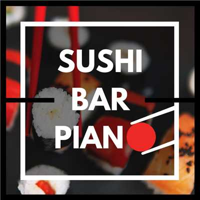 アルバム/Sushi Bar Piano/Relaxing Piano Crew