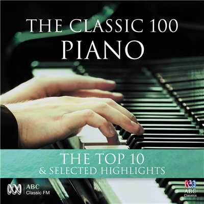 アルバム/The Classic 100: Piano - The Top 10 & Selected Highlights/Various Artists