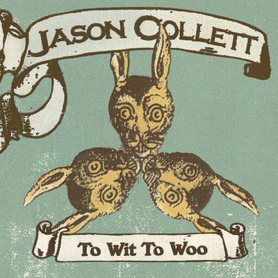 To Wit To Woo/Jason Collett