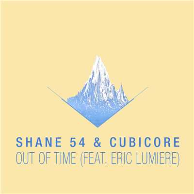 シングル/Out of Time (feat. Eric Lumiere) [Sagan Remix]/Shane 54 & Cubicore