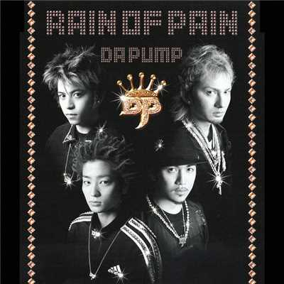 シングル/RAIN OF PAIN/DA PUMP