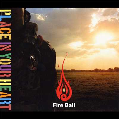 アルバム/PLACE IN YOUR HEART/Fire Ball