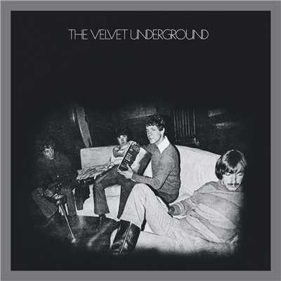 アルバム/The Velvet Underground (45th Anniversary / Deluxe Edition)/The Velvet Underground