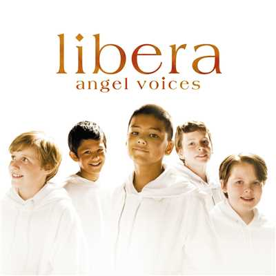 Libera/Tom Cully/Edward Day/Fiona Pears/John Anderson/Steven Geraghty/Chris Dodd/Robert Prizeman/Ian Tilley