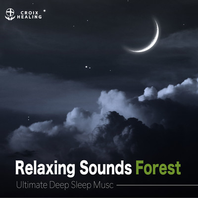 "ハイレゾアルバム/Relaxing Sounds Forest ""Ultimate Deep Sleep Music""/RELAX WORLD"