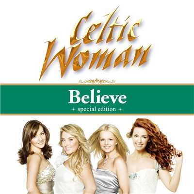アルバム/Believe (Deluxe Edition)/Celtic Woman