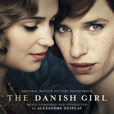 ハイレゾ/The Danish Girl/Alexandre Desplat