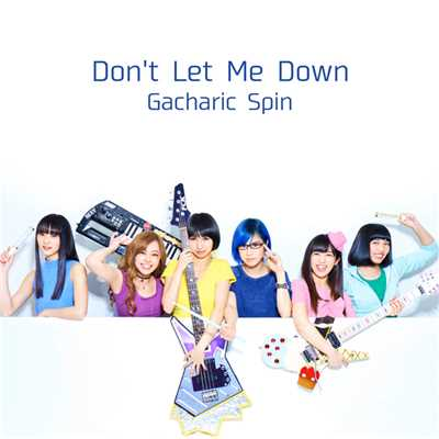 着うた®/Don't Let Me Down/Gacharic Spin