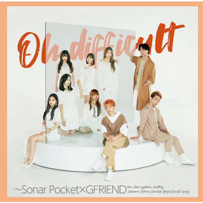 シングル/Oh difficult (with GFRIEND)/Sonar Pocket