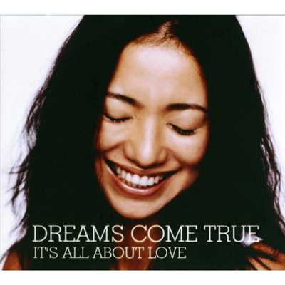 アルバム/IT'S ALL ABOUT LOVE/DREAMS COME TRUE