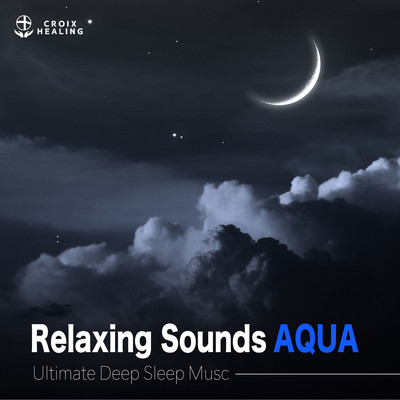 "ハイレゾアルバム/Relaxing Sounds AQUA ""Ultimate Deep Sleep Music""/RELAX WORLD"