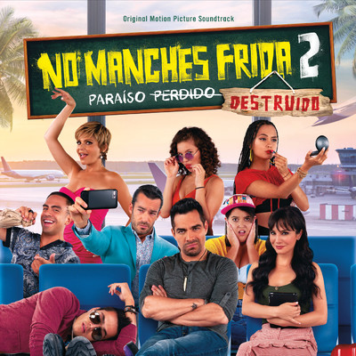 アルバム/No Manches Frida 2 (Original Motion Picture Soundtrack)/Various Artists