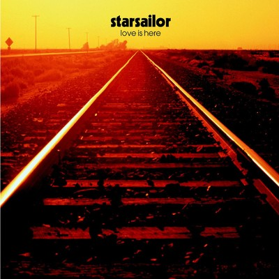 シングル/Love Is Here/Starsailor