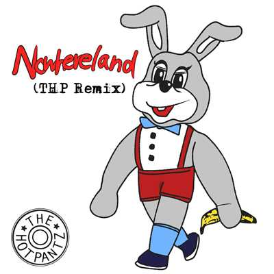 シングル/Nowhereland (THP Remix)/The Hotpantz