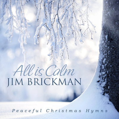All Is Calm: Peaceful Christmas Hymns/ジム・ブリックマン