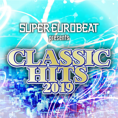 アルバム/SUPER EUROBEAT presents CLASSIC HITS 2019/Various Artists