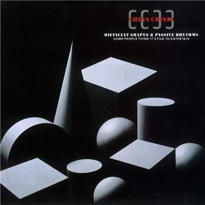 アルバム/Difficult Shapes And Passive Rhythms Some People Think It's Fun To Entertain/China Crisis