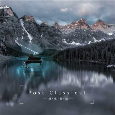 アルバム/Post Classical〜起・承・転・結〜/Various Artists