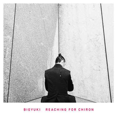 アルバム/Reaching For Chiron/BIGYUKI