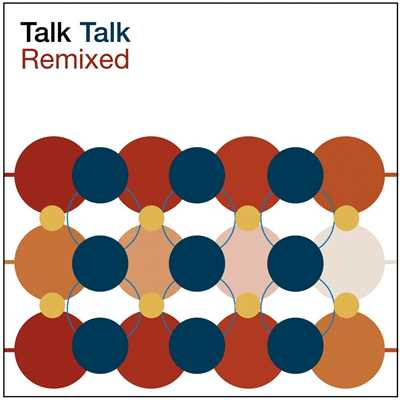 アルバム/Remixed (Remastered)/Talk Talk