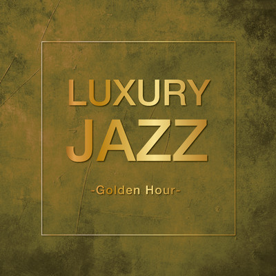 アルバム/Luxury Jazz -Golden Hour-/Various Artists