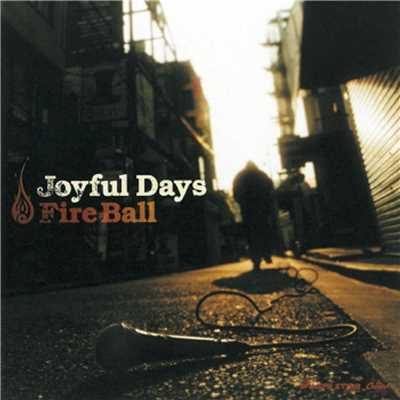 シングル/Joyful Days/Fire Ball
