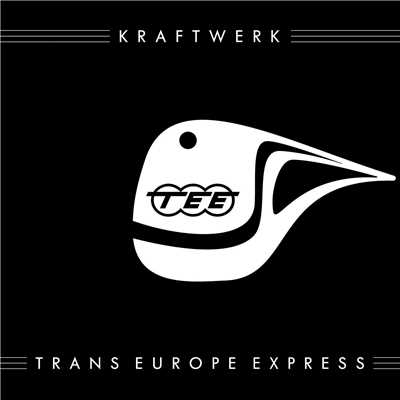 アルバム/Trans Europe Express (2009 Remastered Version)/Kraftwerk