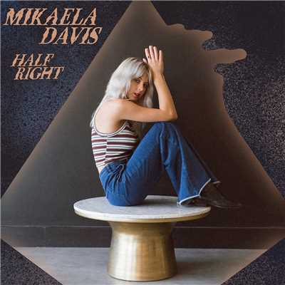 シングル/Half Right/Mikaela Davis