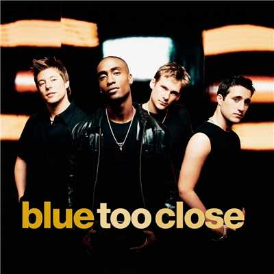アルバム/Too Close/Blue