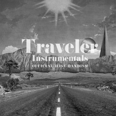 アルバム/Traveler-Instrumentals-/Official髭男dism