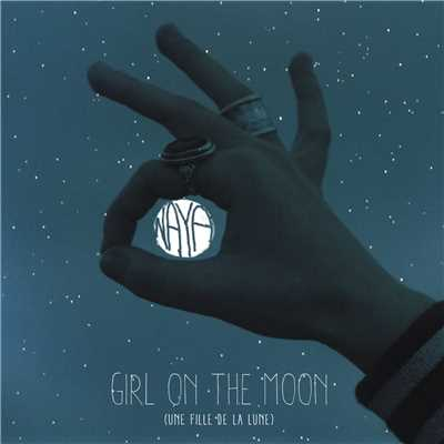 シングル/Girl on the Moon (Une fille de la lune)/Naya