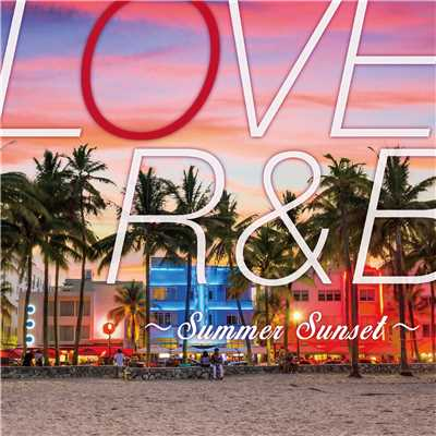 アルバム/LOVE R&B 〜Summer Sunset〜/PARTY HITS PROJECT