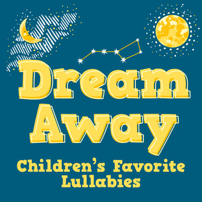 アルバム/Dream Away: Children's Favorite Lullabies/Various Artists