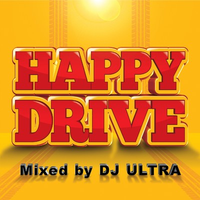 アルバム/HAPPY DRIVE Mixed by DJ ULTRA/PARTY HITS PROJECT