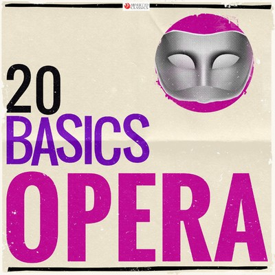 アルバム/20 Basics: Opera (20 Classical Masterpieces)/Various Artists