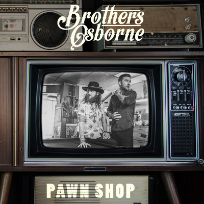 ハイレゾアルバム/Pawn Shop/Brothers Osborne