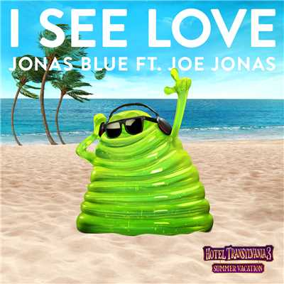 I See Love (featuring Joe Jonas/From Hotel Transylvania 3)/ジョナス・ブルー