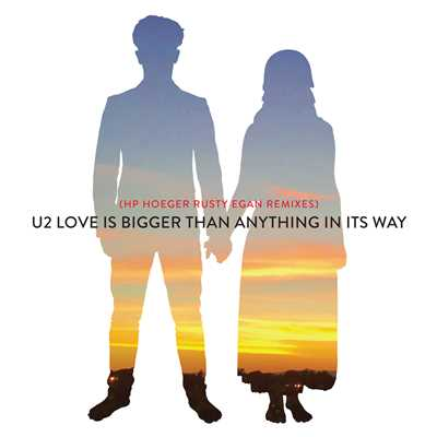 シングル/Love Is Bigger Than Anything In Its Way (HP. Hoeger Rusty Egan Drift Away Mix)/U2