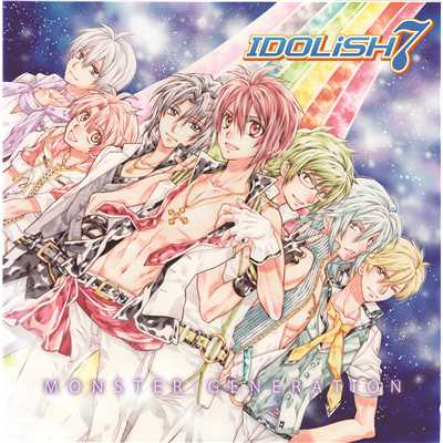 シングル/MONSTER GENERATiON(app edit)/IDOLiSH7