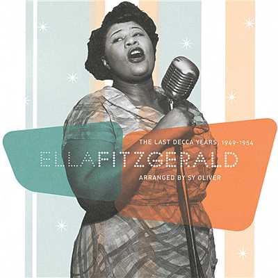 アルバム/The Last Decca Years 1949-1954/Ella Fitzgerald