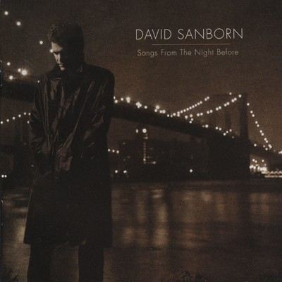 アルバム/Songs From The Night Before/David Sanborn
