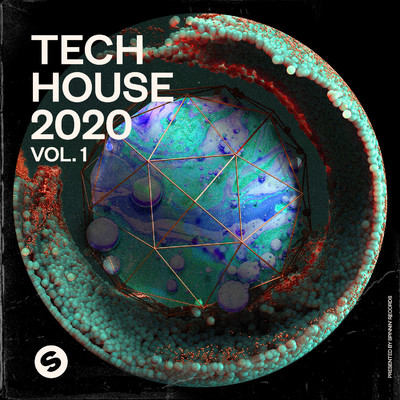 アルバム/Tech House 2020, Vol. 1 (Presented by Spinnin' Records)/Various Artists