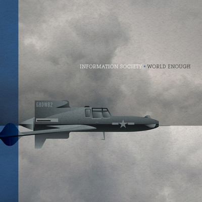 シングル/World Enough/Information Society